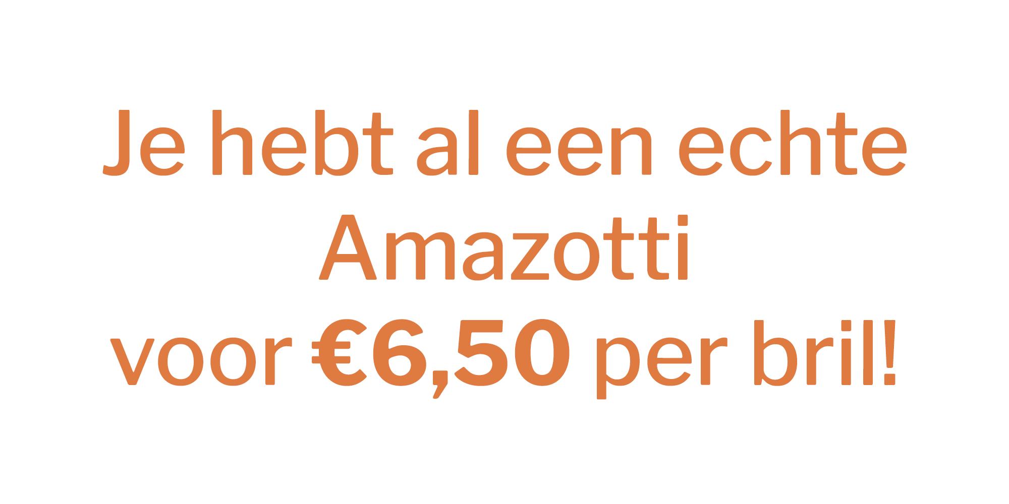 Je hebt al een echte Amazotti voor 6,50 per bril! - banner